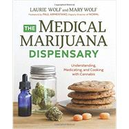 The Medical Marijuana Dispensary by Wolf, Laurie; Wolf, Mary; Armentano, Paul, 9781623156800