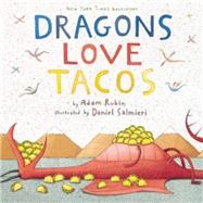 Dragons Love Tacos by Rubin, Adam; Salmieri, Daniel, 9780803736801