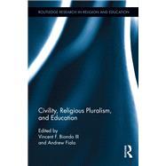 Civility, Religious Pluralism and Education by Biondo,Vincent;Biondo,Vincent, 9781138286801