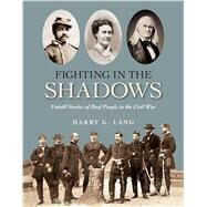 Fighting in the Shadows by Lang, Harry G., 9781563686801
