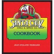 Santa Cruz Chili & Spice Co. Cookbook by Neubauer, Jean England, 9781887896801
