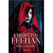 Lobo oscuro / Dark Wolf by Feehan, Christine, 9788492916801