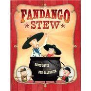 Fandango Stew by Davis, David; Galbraith, Ben, 9781454916802