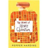 The Heart of Henry Quantum by Harding, Pepper, 9781501126802