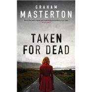 Taken for Dead by Masterton, Graham, 9781781856802
