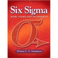 Six Sigma Basic Tools and Techniques (NetEffect) by Summers, Donna C. S., 9780131716803
