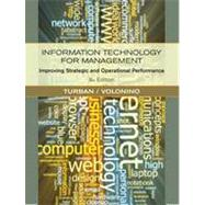 Information Technology for Management: Improving Strategic and Operational Performance, 8th Edition by Efraim Turban (California State Univ. at Long Beach); Linda Volonino (Canisius College), 9780470916803