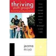 Thriving Youth Groups by Mayo, Jeanne, 9780764426803