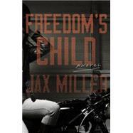 Freedom's Child by MILLER, JAX, 9780804186803