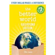 Better World Shopping Guide: 3rd Edition : Every Dollar Makes A Difference by Jones, Ellis, 9780865716803