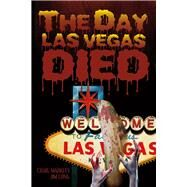 The Day Las Vegas Dies by Markley, Craig; Long, Jim, 9781682226803