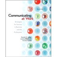 Communicating at Work: Strategies for Success in Business and the Professions by Adler, Ronald; Elmhorst, Jeanne Marquardt; Lucas, Kristen, 9780078036804
