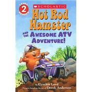 Hot Rod Hamster and the Awesome ATV Adventure! by Lord, Cynthia; Anderson, Derek, 9780545626804