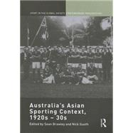 Australia's Asian Sporting Context, 1920s � 30s by Brawley; Sean, 9781138946804