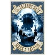 The Lazarus Gate by LATHAM, MARK, 9781783296804