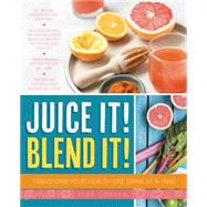 Juice It! Blend It