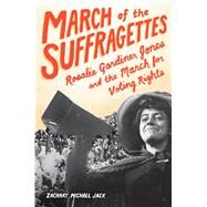 March of the Suffragettes by Jack, Zachary Michael, 9781936976805