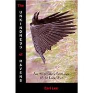 The Unkindness of Ravens by Lee, Earl, 9781937276805