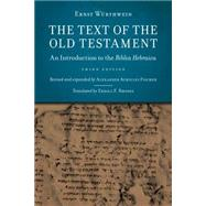 The Text of the Old Testament: An Introduction to the Biblia Hebraica by Wurthwein, Ernst; Fischer, Alexander Achilles (CON); Rhodes, Erroll F., 9780802866806