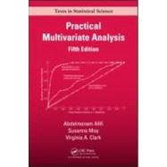Practical Multivariate Analysis, Fifth Edition by Afifi; Abdelmonem, 9781439816806