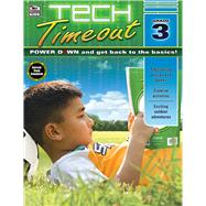 Tech Timeout, Grade 3 by Thinking Kids; Carson-Dellosa Publishing Company, Inc., 9781483826806