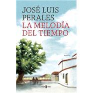 La melodía del tiempo by Perales, José Luis, 9788401016806