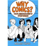 Why Comics? by Chute, Hillary, 9780062476807