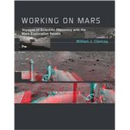 Working on Mars by Clancey, William J., 9780262526807