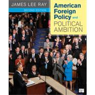 American Foreign Policy and Political Ambition by Ray, James Lee, 9781608716807