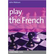Play the French, 4th Edition by Watson, John, 9781857446807