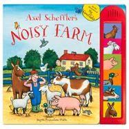 Axel Scheffler's Noisy Farm: Soundchip Fun! by Scheffler, Axel; Prasadam-Halls, Smriti, 9780230766808