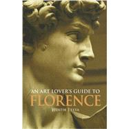 An Art Lover's Guide to Florence by Testa, Judith Anne, 9780875806808