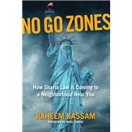 No Go Zones by Kassam, Raheem; Farage, Nigel, 9781621576808