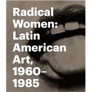 Radical Women by Fajardo-hill, Cecilia; Giunta, Andrea; Alonso, Rodrigo (CON); Antivilo, Julia (CON); Butler, Connie (CON), 9783791356808