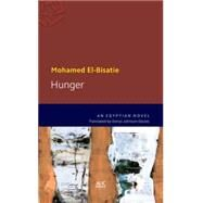 Hunger An Egyptian Novel by El-Bisatie, Mohamed, 9789774166808