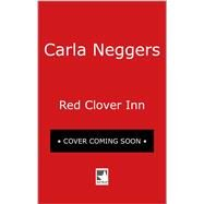 Red Clover Inn by Neggers, Carla, 9780778326809