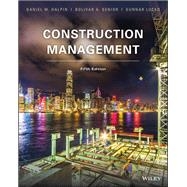 CONSTRUCTION MANAGEMENT by Halpin, Daniel W.; Senior, Bolivar A.; Lucko, Gunnar, 9781119256809