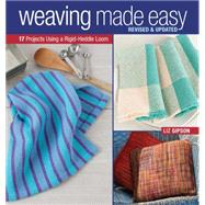 Weaving Made Easy by Gipson, Liz, 9781620336809