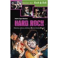 Hard Rock: Historia, Cultura, Artistas Y Álbumes Fundamentales by Martínez, Andrés López, 9788415256809