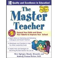 The Master Teacher Expand Your Skills and Share Your Talents to Improve Your School by Springer, Steve; Alexander, Brandy; Persiani, Kimberly, 9780071496810