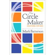 The Circle Maker Devotions for Kids by Batterson, Mark, 9780310766810