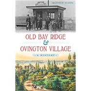 Old Bay Ridge and Ovington Village: A History by Scarpa, Matthew, 9781626196810