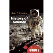 History of Science : A Beginner's Guide by Johnston, Sean F., 9781851686810