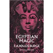 Egyptian Magic by Budge, E. A. Wallis, 9780486226811
