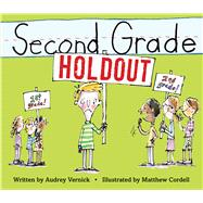 Second Grade Holdout by Vernick, Audrey; Cordell, Matthew, 9780544876811