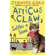 Atticus Claw Settles a Score by Gray, Jennifer, 9780571286812