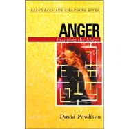 Anger : Escaping the Maze by Powlison, David, 9780875526812