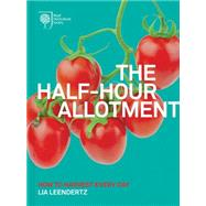The Half-Hour Allotment by Leenderts, Lia; Royal Horticultural Society, 9780711236813