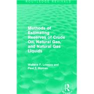 Methods of Estimating Reserves of Crude Oil, Natural Gas, and Natural Gas Liquids (Routledge Revivals) by Mishan; E. J., 9781138856813