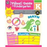The Visual Guide to Kindergarten by Thinking Kids; Carson-Dellosa Publishing LLC, 9781483826813